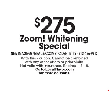 $275 Zoom! Whitening Special. With this coupon. Cannot be combined with any other offers or prior visits. Not valid with insurance. Expires 1-8-18.Go to LocalFlavor.com for more coupons.