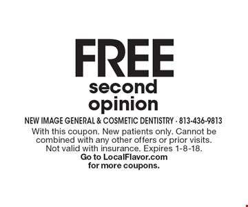 Free second opinion . With this coupon. New patients only. Cannot be combined with any other offers or prior visits. Not valid with insurance. Expires 1-8-18.Go to LocalFlavor.com for more coupons.