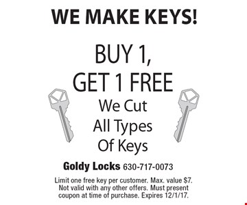 We Make Keys! Free key. Buy 1, Get 1 Free. We Cut All Types Of Keys. 