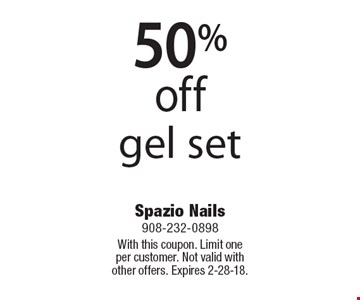50% off gel set. With this coupon. Limit one per customer. Not valid with other offers. Expires 2-28-18.