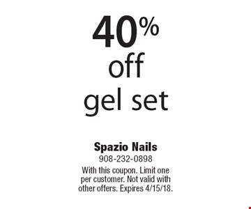 40% off gel set. With this coupon. Limit one per customer. Not valid with other offers. Expires 4/15/18.