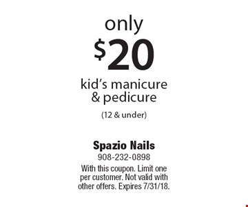 Only $20 kid's manicure & pedicure (12 & under). With this coupon. Limit one per customer. Not valid with other offers. Expires 7/31/18.
