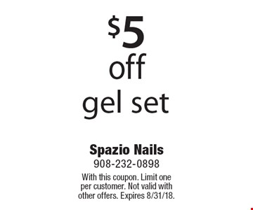 $5 off gel set. With this coupon. Limit one per customer. Not valid with other offers. Expires 8/31/18.