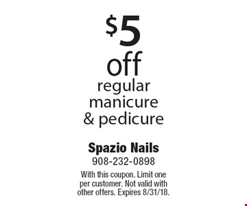 $5 off regular manicure & pedicure. With this coupon. Limit one per customer. Not valid with other offers. Expires 8/31/18.