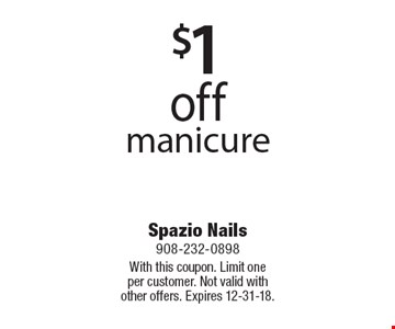 $1 off manicure. With this coupon. Limit one per customer. Not valid with other offers. Expires 12-31-18.
