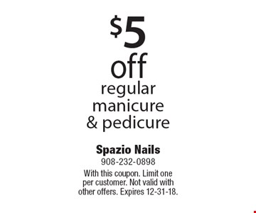 $5 off regular manicure & pedicure. With this coupon. Limit one per customer. Not valid with other offers. Expires 12-31-18.