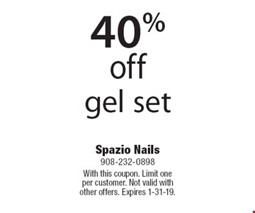 40% off gel set. With this coupon. Limit one per customer. Not valid with other offers. Expires 1-31-19.