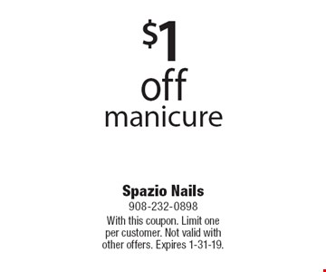 $1 off manicure. With this coupon. Limit one per customer. Not valid with other offers. Expires 1-31-19.