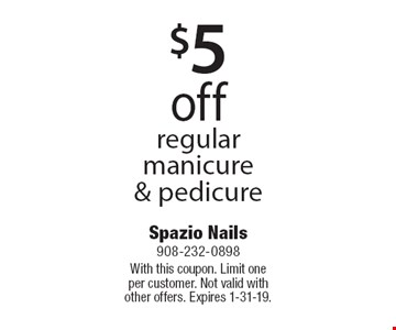 $5 off regular manicure & pedicure. With this coupon. Limit one per customer. Not valid with other offers. Expires 1-31-19.