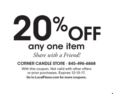 20% Off any one item. Share with a Friend!. With this coupon. Not valid with other offers or prior purchases. Expires 12-15-17. Go to LocalFlavor.com for more coupons.