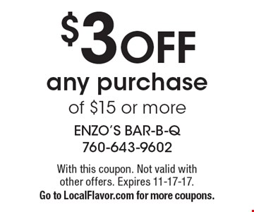 $3 OFF any purchase of $15 or more. With this coupon. Not valid with other offers. Expires 11-17-17. Go to LocalFlavor.com for more coupons.