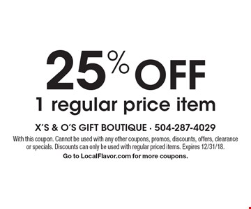 25% off 1 regular price item. With this coupon. Cannot be used with any other coupons, promos, discounts, offers, clearance or specials. Discounts can only be used with regular priced items. Expires 12/31/18. Go to LocalFlavor.com for more coupons.