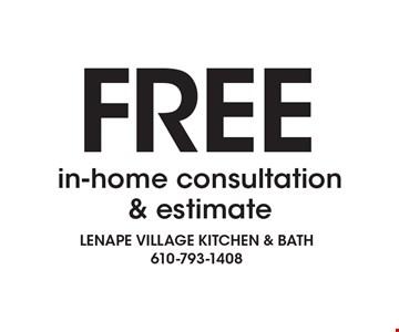 Free in-home consultation & estimate.