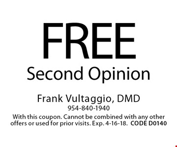 Free Second Opinion. With this coupon. Cannot be combined with any other offers or used for prior visits. Exp. 4-16-18.CODE D0140