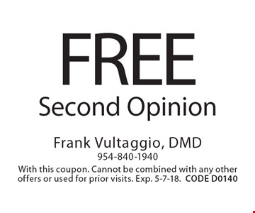 Free Second Opinion. With this coupon. Cannot be combined with any other offers or used for prior visits. Exp. 5-7-18.CODE D0140