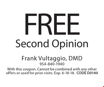 Free Second Opinion. With this coupon. Cannot be combined with any other offers or used for prior visits. Exp. 6-18-18.CODE D0140