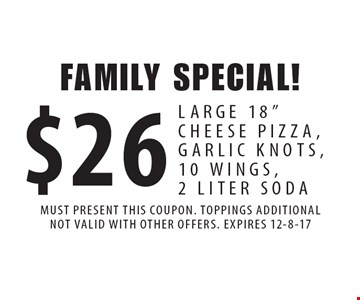 FAMILY SPECIAL! $26 LARGE 18