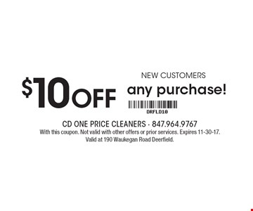 $10 OFF any purchase! new customers. With this coupon. Not valid with other offers or prior services. Expires 11-30-17. Valid at 190 Waukegan Road Deerfield.