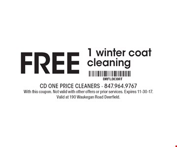 FREE 1 winter coat cleaning. With this coupon. Not valid with other offers or prior services. Expires 11-30-17. Valid at 190 Waukegan Road Deerfield.