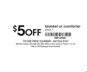 $5 OFF blanket or comforter, limit 1. With this coupon. Not valid with other offers or prior services. Expires 1-31-18. Valid at 190 Waukegan Road Deerfield.