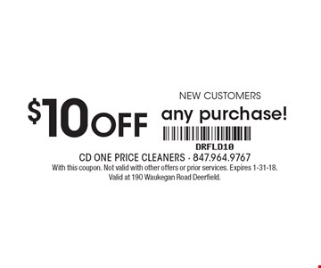 $10 OFF any purchase! new customers. With this coupon. Not valid with other offers or prior services. Expires 1-31-18. Valid at 190 Waukegan Road Deerfield.