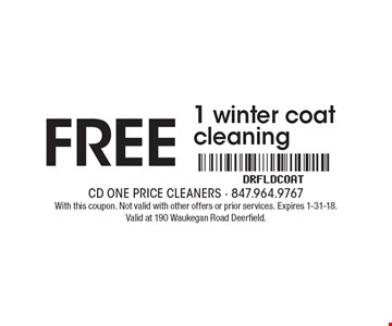 FREE 1 winter coat cleaning. With this coupon. Not valid with other offers or prior services. Expires 1-31-18. Valid at 190 Waukegan Road Deerfield.