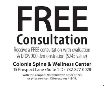 Free Consultation. Receive a FREE consultation with evaluation & DRX9000 demonstration ($245 value). With this coupon. Not valid with other offers or prior services. Offer expires 4-2-18.