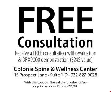 Free Consultation Receive a FREE consultation with evaluation & DRX9000 demonstration ($245 value). With this coupon. Not valid with other offers or prior services. Expires 7/9/18.