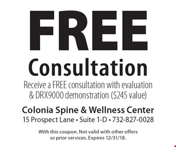 Free Consultation. Receive a FREE consultation with evaluation & DRX9000 demonstration ($245 value). With this coupon. Not valid with other offers or prior services. Expires 12/31/18.