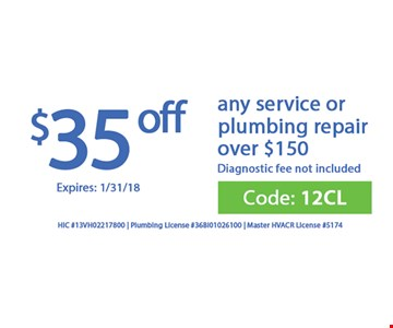$35 Off any service or plumbing repair over $150 diagnostic fee not included