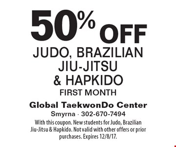 50% off Judo, Brazilian Jiu-Jitsu& Hapkido First Month. With this coupon. New students for Judo, Brazilian Jiu-Jitsu & Hapkido. Not valid with other offers or prior purchases. Expires 12/8/17.