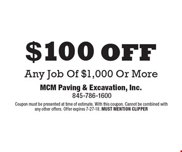 $100 off Any Job Of $1,000 Or More. Coupon must be presented at time of estimate. With this coupon. Cannot be combined with any other offers. Offer expires 7-27-18. MUST MENTION CLIPPER