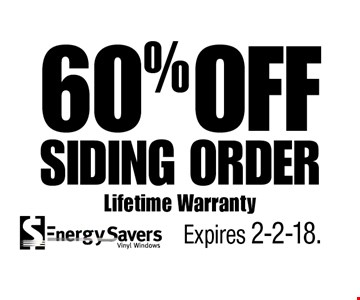 60% OFF Siding Order Lifetime Warranty. Expires 2-2-18.
