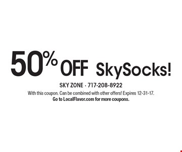 50% off SkySocks! With this coupon. Can be combined with other offers! Expires 12-31-17.Go to LocalFlavor.com for more coupons.