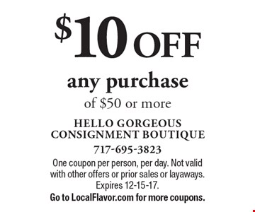 $10 OFF any purchase of $50 or more. One coupon per person, per day. Not valid with other offers or prior sales or layaways. Expires 12-15-17.Go to LocalFlavor.com for more coupons.