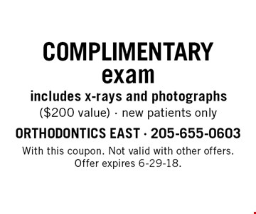 Complimentary exam includes x-rays and photographs ($200 value) - new patients only. With this coupon. Not valid with other offers. Offer expires 6-29-18.