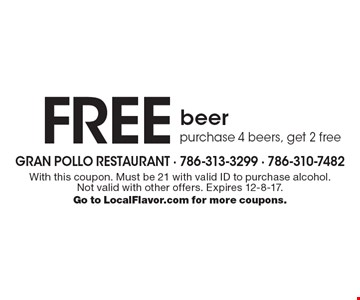 Free beer purchase 4 beers, get 2 free. With this coupon. Must be 21 with valid ID to purchase alcohol. Not valid with other offers. Expires 12-8-17. Go to LocalFlavor.com for more coupons.