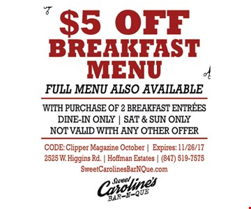 $5 off breakfast menu with purchase.