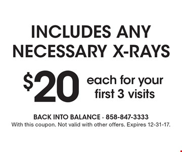 Includes any necessary x-rays $20 each for your first 3 visits. With this coupon. Not valid with other offers. Expires 12-31-17.