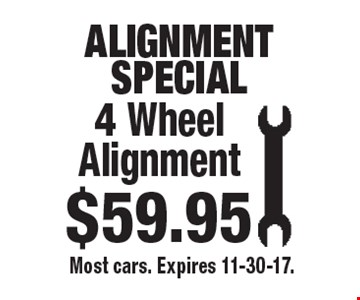 ALIGNMENT SPECIAL 4 Wheel Alignment $59.95. Most cars. Expires 11-30-17.