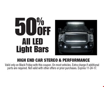50% OFF All LED Light Bars. Valid only on Black Friday with this coupon. On most vehicles. Extra charge if additional parts are required. Not valid with other offers or prior purchases. Expires 11-24-17.
