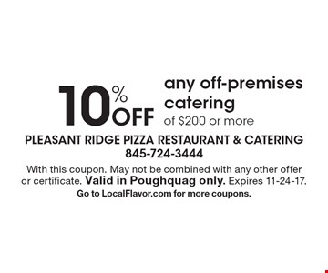 10% Off any off-premises catering of $200 or more. With this coupon. May not be combined with any other offer or certificate. Valid in Poughquag only. Expires 11-24-17.Go to LocalFlavor.com for more coupons.