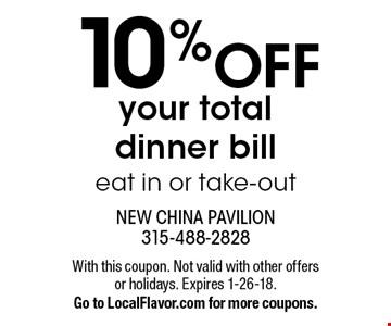 10% OFF your total dinner bill. eat in or take-out. With this coupon. Not valid with other offers or holidays. Expires 1-26-18. Go to LocalFlavor.com for more coupons.