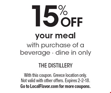 15% OFF your meal with purchase of a beverage. Dine in only. With this coupon. Greece location only. Not valid with other offers. Expires 2-2-18. Go to LocalFlavor.com for more coupons.