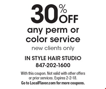 30% Off Any Perm Or Color Service. New Clients Only. With this coupon. Not valid with other offers or prior services. Expires 2-2-18. 