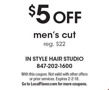 $5 Off Men's Cut. Reg. $22. With this coupon. Not valid with other offers or prior services. Expires 2-2-18. Go to LocalFlavor.com for more coupons.