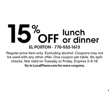 15% off lunch or dinner . Regular price item only. Excluding alcohol. Coupons may not be used with any other offer. One coupon per table. No split checks. Not valid on Tuesday or Friday. Expires 3-9-18.Go to LocalFlavor.com for more coupons.