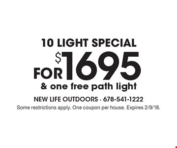 10 light special for $1695 & one free path light. Some restrictions apply. One coupon per house. Expires 2/9/18.