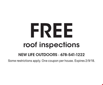 Free roof inspections. Some restrictions apply. One coupon per house. Expires 2/9/18.