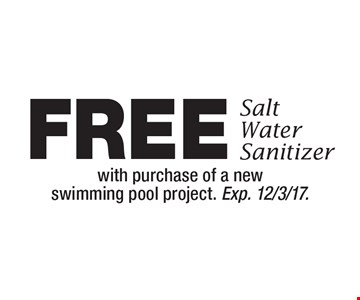 Free Salt Water Sanitizer With Purchase Of A New Swimming Pool Project. 